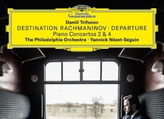 Rachmaninov Piano Concerto 2 & 4, Trifonov, Nézet-Séguin/The Philadelphia Orchestra
