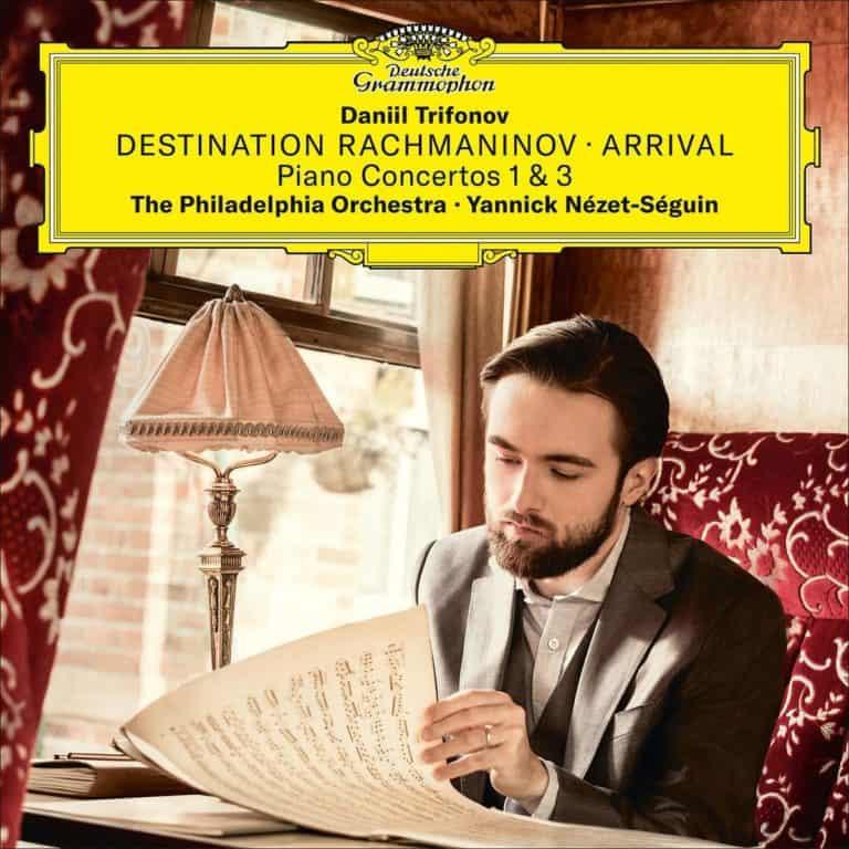Destination Rachmaninov – Arrival (Piano Concertos 1 & 3) – Trifonov / Nézet-Séguin